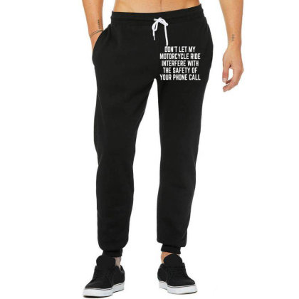 Don't Let My Motorcycle Ride Interfere Funny Unisex Jogger Designed By Wowotees