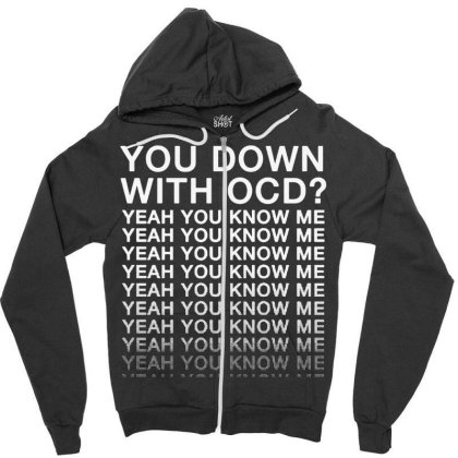Down With Ocd Zipper Hoodie Designed By Wowotees