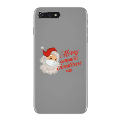 Merry Quarantine Christmas Y'all Iphone 7 Plus Case Designed By Akin