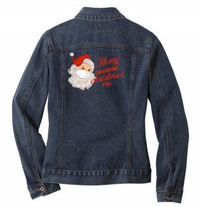 Merry Quarantine Christmas Y'all Ladies Denim Jacket Designed By Akin