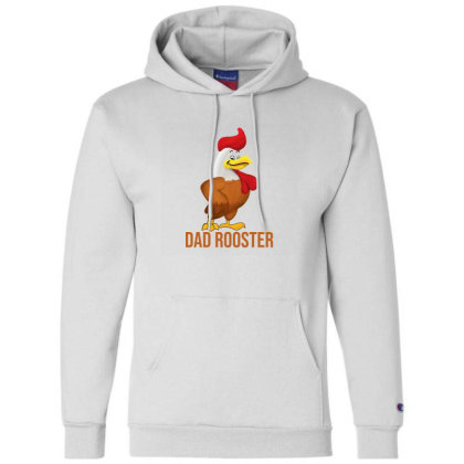 Dad Rooster Champion Hoodie Designed By Akin