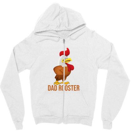 Dad Rooster Zipper Hoodie Designed By Akin