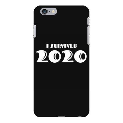 I Survived 2020 Iphone 6 Plus/6s Plus Case Designed By Fahmifutri