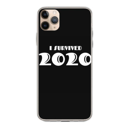 I Survived 2020 Iphone 11 Pro Max Case Designed By Fahmifutri