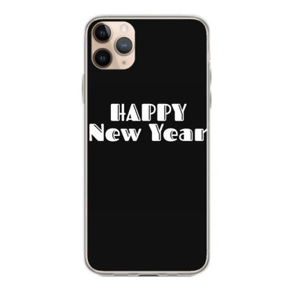 Happy New Year Iphone 11 Pro Max Case Designed By Fahmifutri
