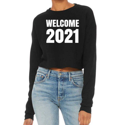 Welcome 2021 Cropped Sweater Designed By Fahmifutri