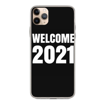 Welcome 2021 Iphone 11 Pro Max Case Designed By Fahmifutri