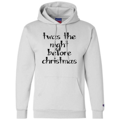 Twas The Night Before Christmas Champion Hoodie Designed By Estore
