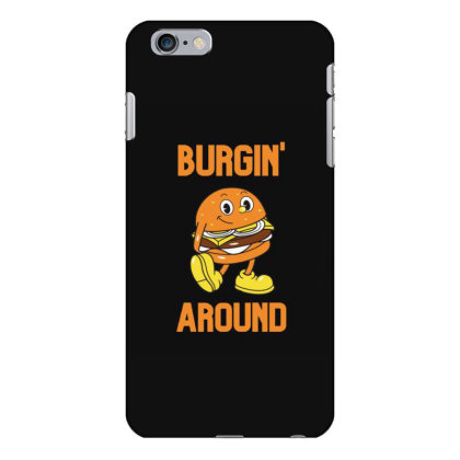 Burger Burgin Around Iphone 6 Plus/6s Plus Case Designed By Blackstone