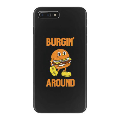 Burger Burgin Around Iphone 7 Plus Case Designed By Blackstone