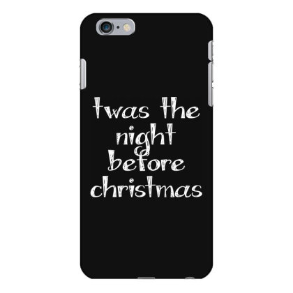 Twas The Night Before Christmas Iphone 6 Plus/6s Plus Case Designed By Estore