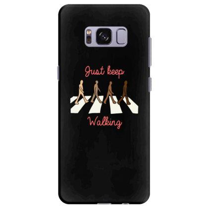 Just Keep Walking Samsung Galaxy S8 Plus Case Designed By Blackstone