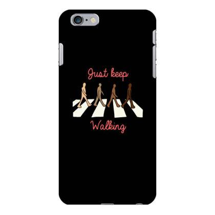 Just Keep Walking Iphone 6 Plus/6s Plus Case Designed By Blackstone