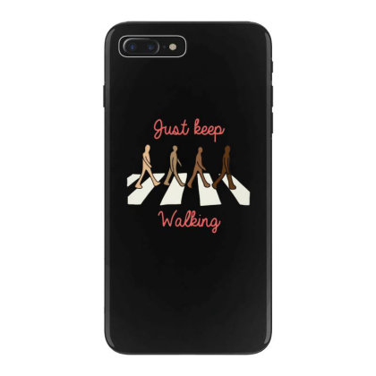 Just Keep Walking Iphone 7 Plus Case Designed By Blackstone