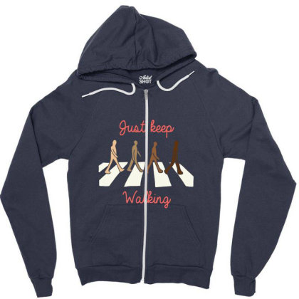 Just Keep Walking Zipper Hoodie Designed By Blackstone