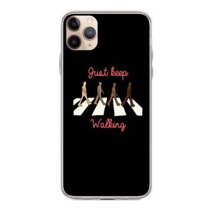 Just Keep Walking Iphone 11 Pro Max Case Designed By Blackstone