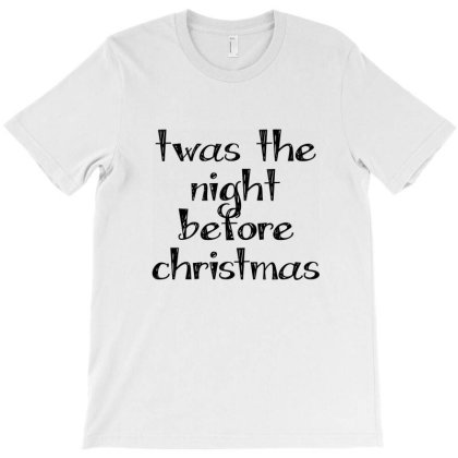 Twas The Night Before Christmas T-shirt Designed By Estore