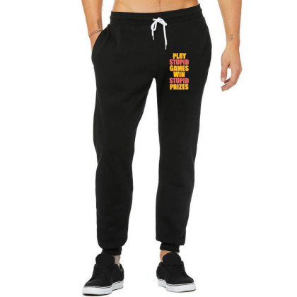 Play Stupid Games Win Stupid Prizes Unisex Jogger Designed By Blackstone