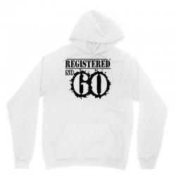 registered no 60 Unisex Hoodie   Artistshot