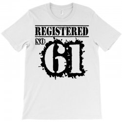 registered no 61 T-Shirt | Artistshot