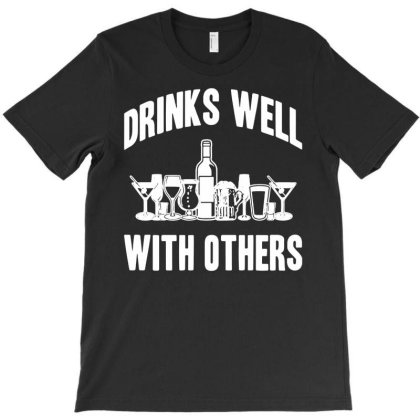 Drinks Well With Others Sarcastic Party Funny Drinking Game 01 T-shirt Designed By Wowotees