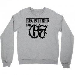registered no 67 Crewneck Sweatshirt   Artistshot