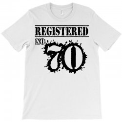 registered no 70 T-Shirt | Artistshot