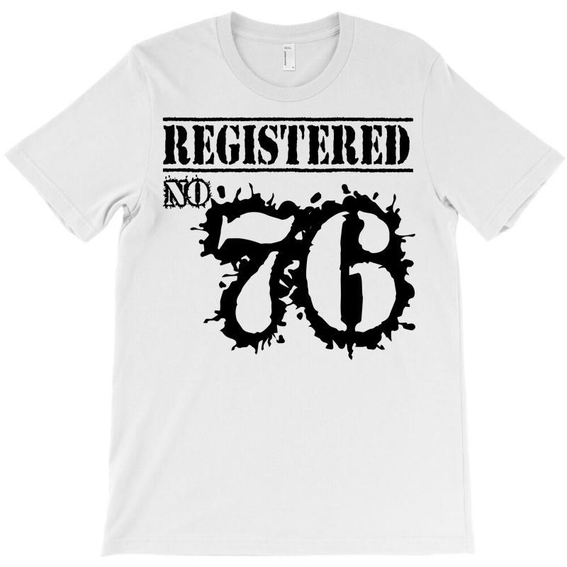 Registered No 76 T-shirt | Artistshot