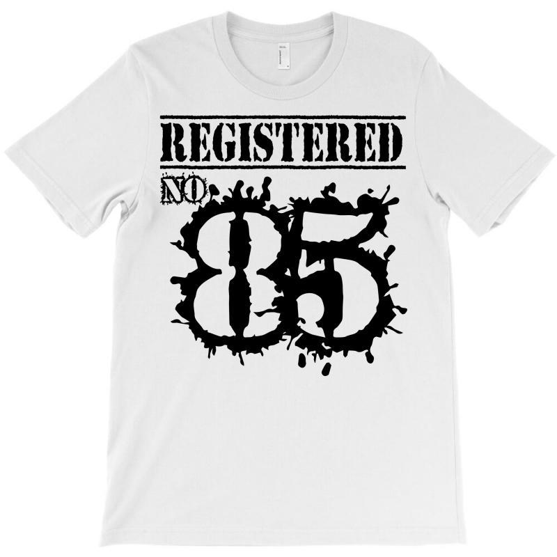Registered No 85 T-shirt | Artistshot