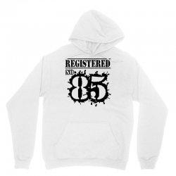 registered no 85 Unisex Hoodie | Artistshot