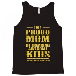 i'm proud mom of freaking awesome kids Tank Top | Artistshot