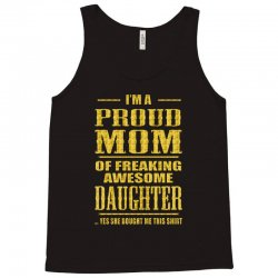 i'm proud mom of freaking awesome daughter Tank Top | Artistshot