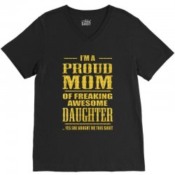 i'm proud mom of freaking awesome daughter V-Neck Tee | Artistshot