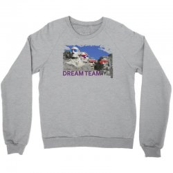 Mount Rushmore Dream Team Crewneck Sweatshirt | Artistshot