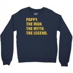 pappy the man the myth the legend gold etidion Crewneck Sweatshirt | Artistshot