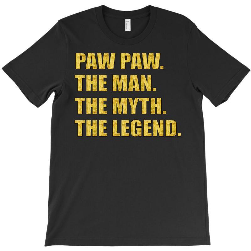 Pawpaw The Man The Myth The Legend T-shirt   Artistshot