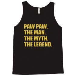pawpaw the man the myth the legend Tank Top   Artistshot