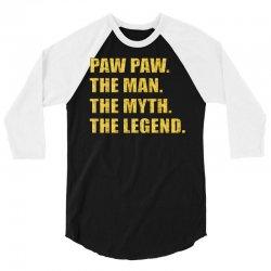 pawpaw the man the myth the legend 3/4 Sleeve Shirt   Artistshot