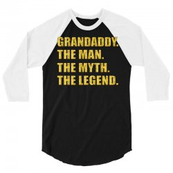 grandaddy the man the myth the legend 3/4 Sleeve Shirt | Artistshot