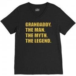 grandaddy the man the myth the legend V-Neck Tee | Artistshot