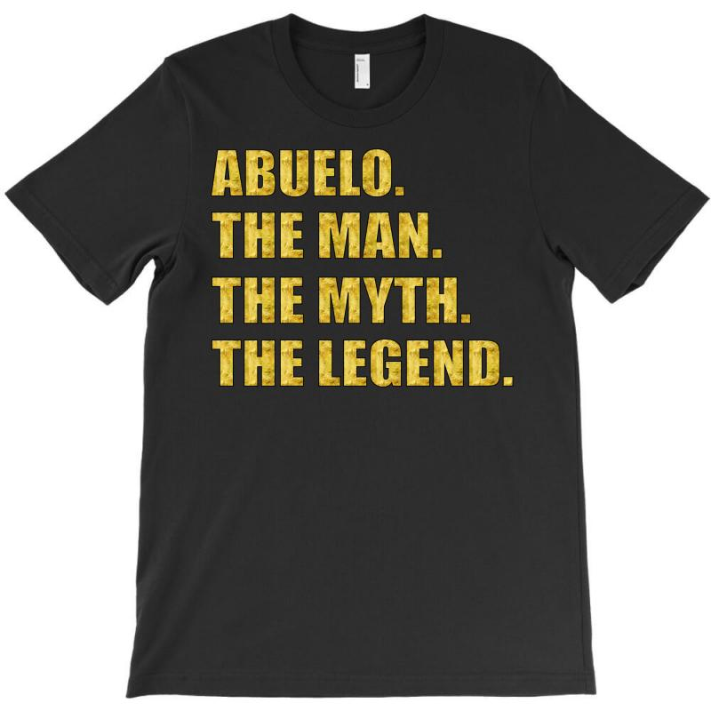 Abuelo The Man The Myth The Legend T-shirt   Artistshot