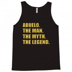 abuelo the man the myth the legend Tank Top   Artistshot