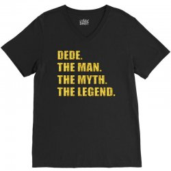 dede the man the myth the legend V-Neck Tee | Artistshot
