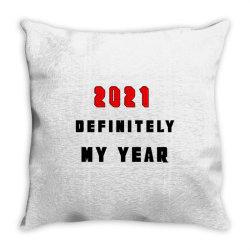 2021 Definitely My Year Throw Pillow Designed By Blackfire