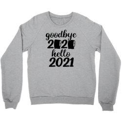 Good Bye 2020 Hello 2021 Crewneck Sweatshirt Designed By Blackfire