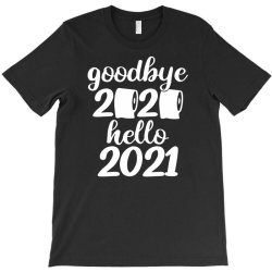 Good Bye 2020 Hello 2021 Gift T-shirt Designed By Bernstinekelly