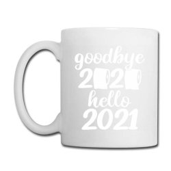 Good Bye 2020 Hello 2021 Gift Coffee Mug Designed By Bernstinekelly