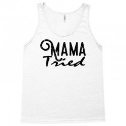 mama tried Tank Top   Artistshot