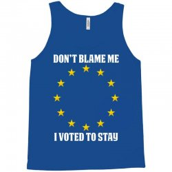 dont blame me i voted to stay  eu stars Tank Top | Artistshot