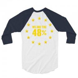 We Are The 48% 3/4 Sleeve Shirt | Artistshot